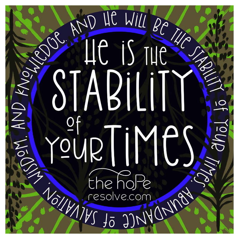 The Stability of our Times Scripture Artwork by The Hope Resolve